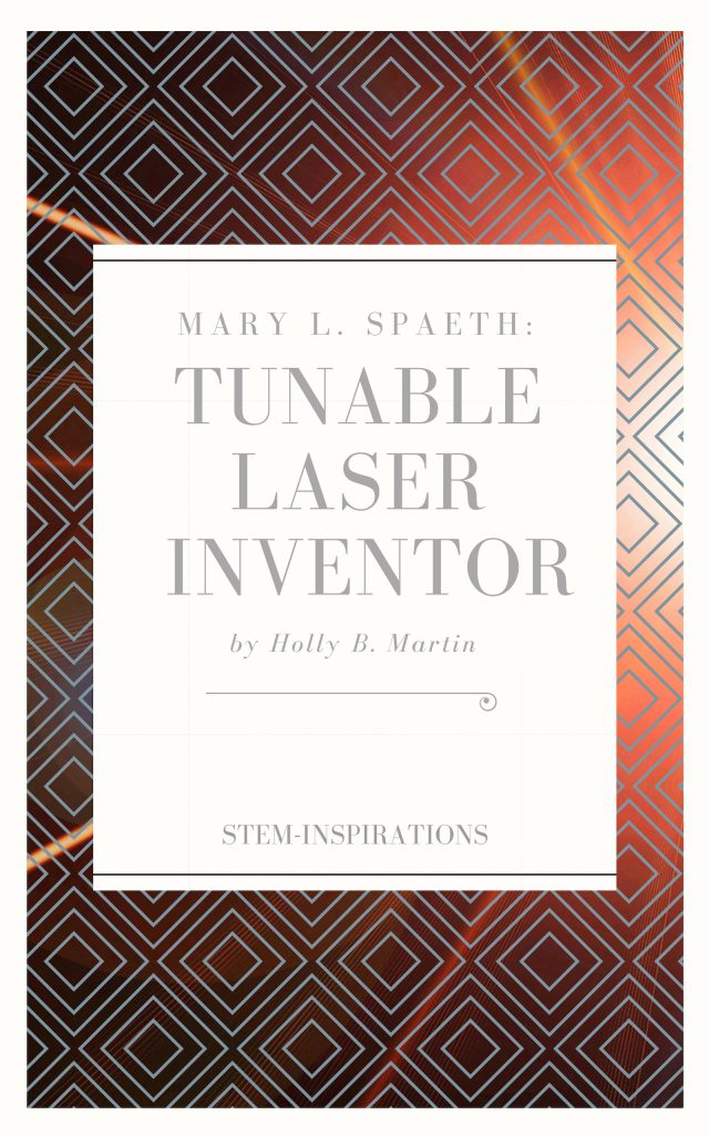 Mary L. Spaeth: Tunable Laser Inventor