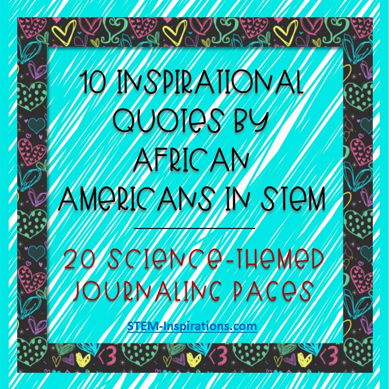 Free science journaling pages featuring quotes by African Americans in STEM