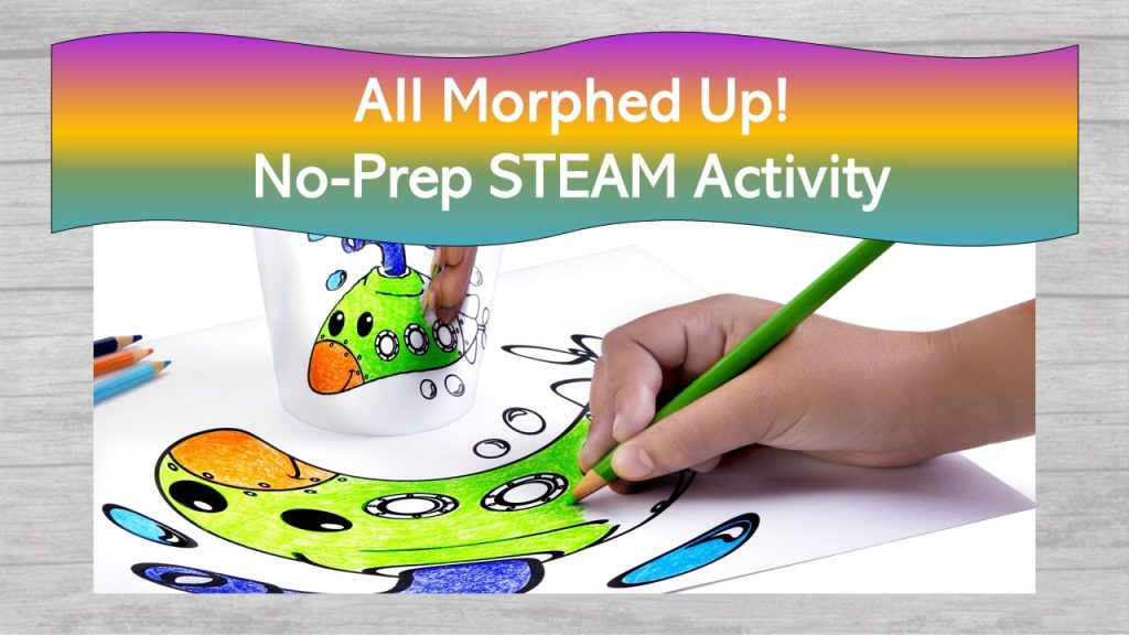Easy No-Prep STEAM Activity - All Morphed Up! Review