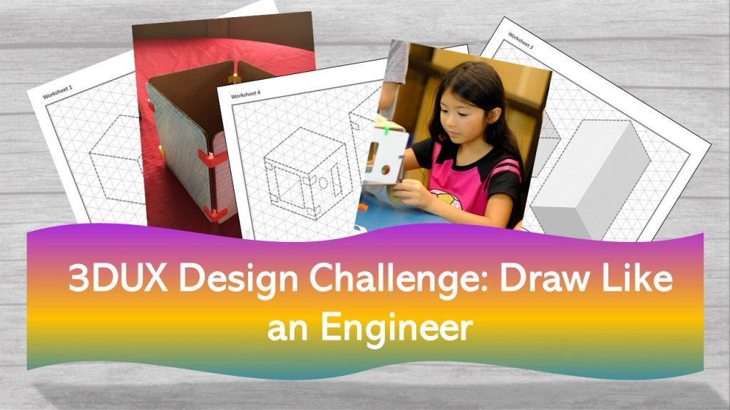 No-prep STEAM Activity Review and Design Challenge 3DUX Design Engineering Drawing